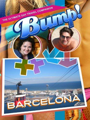 Bump-The Ultimate Gay Travel Companion Barcelona