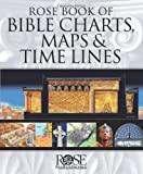 img - for Rose Book of Bible Charts, Maps, and Time Lines book / textbook / text book