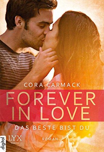 Cora Carmack - Forever in Love - Das Beste bist du