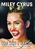 Miley Cyrus - The Way I See It [DVD] [2014] [NTSC]