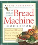 Bread Lover's Bread Machine Cookbook:...