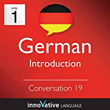 Beginner Conversation #19 (German) Miscellaneous by  Innovative Language Learning Narrated by Widar Wendt