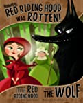 Honestly, Red Riding Hood Was Rotten!...