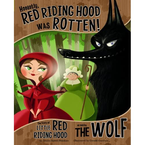 Honestly, Red Riding Hood Was Rotten!; The Story of Little Red Riding Hood as Told by the Wolf (The Other Side of the Story)