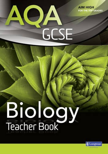 AQA GCSE Biology Teacher Book (AQA GCSE Science 2011)