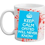 Freelogix Keep Calm Ofsted Will Never...