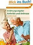 Ern�hrungsratgeber Arthritis und Arth...