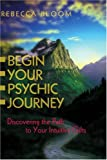 Begin Your Psychic Journey: Discovering the Path to Your Intuitive Gifts