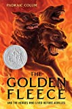 The Golden Fleece: And the Heroes Who Lived Before Achilles (0689868847) by Padraic Colum