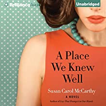 A Place We Knew Well (       UNABRIDGED) by Susan Carol McCarthy Narrated by Christopher Lane, Karen Peakes