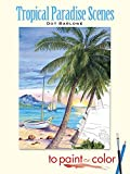 img - for Tropical Paradise Scenes to Paint or Color (Dover Art Coloring Book) book / textbook / text book