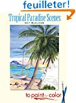 Tropical Paradise Scenes to Paint or...