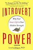 Introvert Power: Why Your Inner Life Is Your Hidden Strength by Helgoe Ph.D., Laurie 2nd (second) Edition (2/1/2013)
