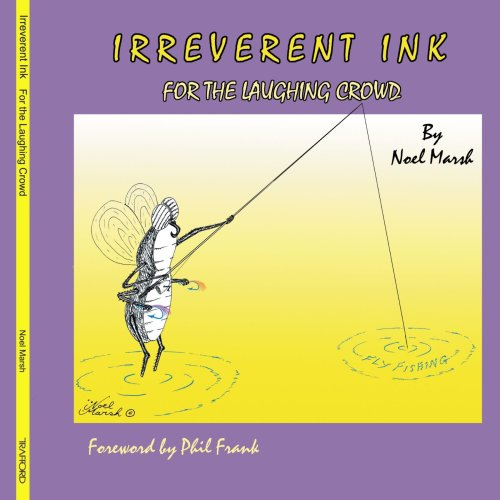 Irreverent Ink: For the Laughing Crowd