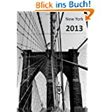 Kalender 2013 New York: Brooklyn Bridge, DIN A5, 1 Woche auf einer Doppelseite
