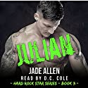 Julian: Hard Rock Star Series, Book 3 Audiobook by Jade Allen Narrated by D. C. Cole
