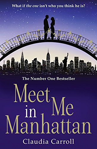 Meet Me In Manhattan: A sparkling, feel-good romantic comedy to whisk you away from it all (Avon Books)