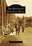 Kentucky Bourbon Trail, The (Images of America)
