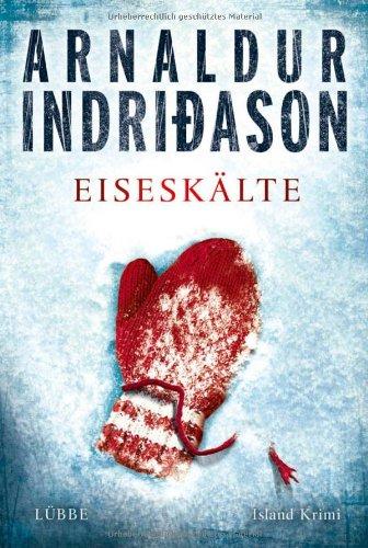 Arnaldur Indriðason - Eiseskälte: Erlendur Sveinssons 11. Fall: Island-Krimi