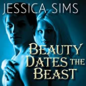 Beauty Dates the Beast: Midnight Liaisons Series, Book 1 | [Jessica Sims]