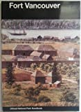 img - for Fort Vancouver - Fort Vancouver National Historic Site, Washington - Official National Park Handbook book / textbook / text book