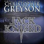Jack Knifed: Detective Jack Stratton Mystery-Thriller, Book 2   Christopher Greyson