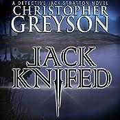 Jack Knifed: Detective Jack Stratton Mystery-Thriller, Book 2 | Christopher Greyson