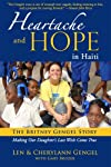 Heartache and Hope in Haiti: The Britney Gengel Story: Making Our Daughter's Last Wish Come True