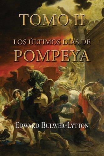 Los últimos días de Pompeya (Tomo 2): Volume 2