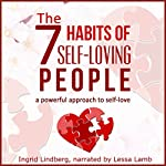 The 7 Habits of Self-Loving People: A Powerful Approach to Self-Love | Ingrid Lindberg, 21 Day Challenges