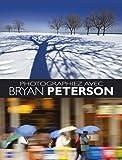echange, troc Bryan Peterson - Améliorez votre technique photo avec Bryan Peterson