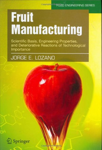 Fruit Manufacturing: Scientific Basis, Engineering Properties, and Deteriorative Reactions of Technological Importance (