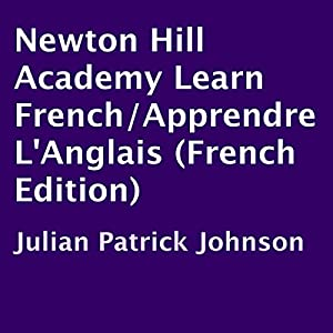 Newton Hill Academy Learn French/Apprendre L'Anglais Audiobook