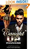 Caught Up: With An Alpha Billionaire (A BWWM Romance) (A Love Like No Other Book 1)