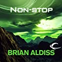 Non-Stop (       UNABRIDGED) by Brian Aldiss Narrated by David Thorpe