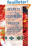 Secrets of the Lost Mode of Prayer: T...