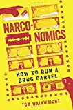 img - for Narconomics: How to Run a Drug Cartel book / textbook / text book