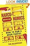 Narconomics: How to Run a Drug Cartel