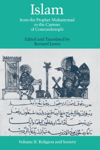 Islam: From the Prophet Muhammad to the Capture of Constantinople Volume 2:  Religion and Society PDF