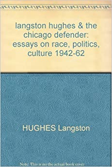 chicago defender essay hughes langston race Langston hughes essay - quick and trustworthy services from industry leading agency put out a little time and money to get the essay you could not even dream about experienced writers engaged in the service will write your assignment within the deadline.
