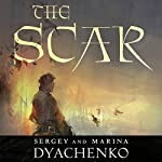 The Scar | Sergey Dyachenko,Marina Dyachenko,Elinor Huntington (translator)