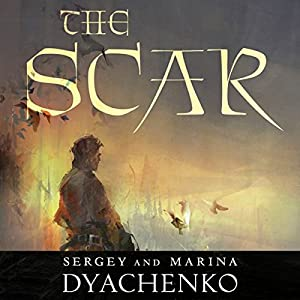 The Scar | [Sergey Dyachenko, Marina Dyachenko, Elinor Huntington (translator)]
