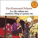 Les dix enfants que madame Ming n'a jamais eus | Livre audio Auteur(s) : Éric-Emmanuel Schmitt Narrateur(s) : Éric-Emmanuel Schmitt