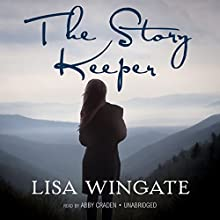 The Story Keeper (       UNABRIDGED) by Lisa Wingate Narrated by Abby Craden