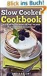 Slow Cooker Cookbook: Creative and de...