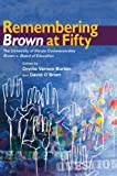 Remembering Brown at Fifty: The University of Illinois Commemorates Brown v. Board of Education