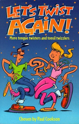 lets-twist-again-more-tongue-twisters-and-tonsil-twizzlers-by-paul-cookson-2000-01-07