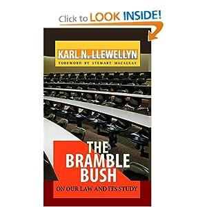 The Bramble Bush: On Our Law and Its Study Karl N. Llewellyn, K. N. Llewellyn