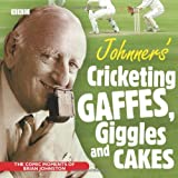 Johnners' Cricketing Gaffes, Giggles and Cakesby Brian Johnston