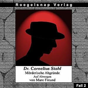 Auf Abwegen (Dr. Cornelius Stahl - Mörderische Abgründe 2) Hörbuch